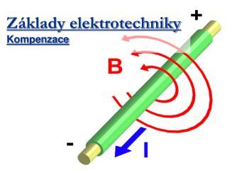 Základy elektrotechniky Kompenzace