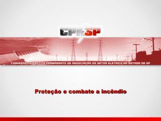 Proteção e combate a incêndio