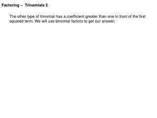Factoring �  Trinomials 2