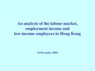 An analysis of the labour market, employment income and  low-income employees in Hong Kong