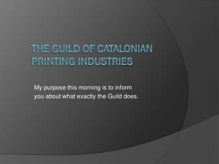 The Guild of Catalonian  Printing Industries