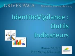 IdentitoVigilance : Outils Indicateurs