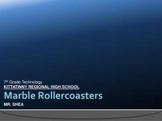 Marble Rollercoasters