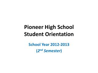 Pioneer High School Student Orientation