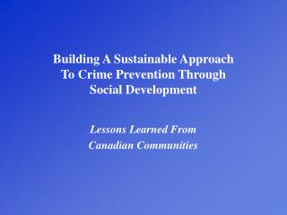 Building A Sustainable Approach  To Crime Prevention Through  Social Development