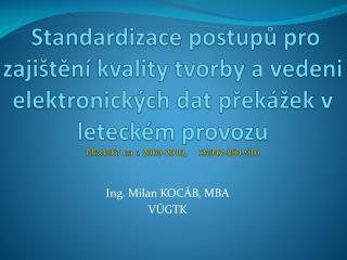 Ing. Milan KOCÁB, MBA VÚGTK