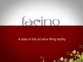 A state of the art wine filling facility
