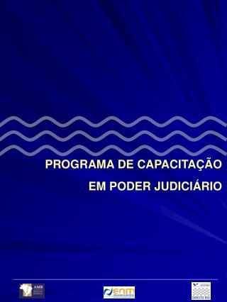PROGRAMA DE CAPACITA  O EM PODER JUDICI RIO