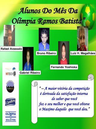 """Alunos Do Mês Da Olímpia Ramos Batista"""""""