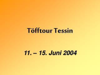 Töfftour Tessin