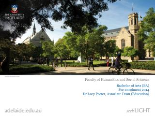 Bachelor of Arts (BA) Pre-enrolment 2014 Dr  Lucy Potter, Associate Dean (Education)
