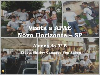 Visita a APAE               Novo Horizonte � SP