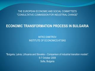 "THE EUROPEAN ECONOMIC AND SOCIAL COMMITTEE'S ""CONSULTATIVE COMMISSION FOR INDUSTRIAL CHANGE"""