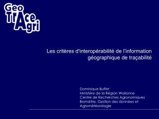 Dominique Buffet Ministère de la Région Wallonne Centre de Recherches Agronomiques