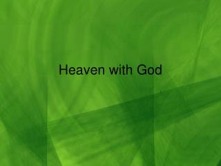 Heaven with God