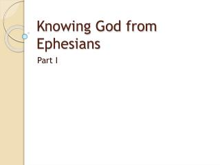 Knowing God from Ephesians