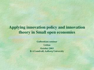 Applying innovation policy and innovation theory in Small open economies