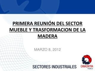 PRIMERA REUNIÓN DEL SECTOR MUEBLE Y TRASFORMACION DE LA MADERA