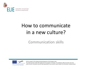 How to communicate  in a new culture?