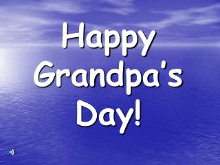 Happy Grandpa's Day!