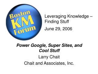 Leveraging Knowledge – Finding Stuff June 29, 2006