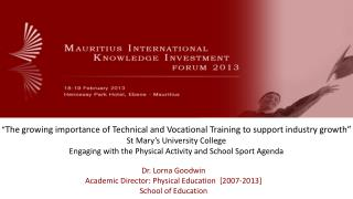 Dr. Lorna Goodwin Academic Director: Physical Education  [2007-2013] School of Education