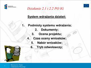 Działanie 2.1 i 2.2 PO IG