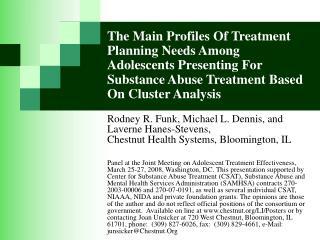 Rodney R. Funk, Michael L. Dennis, and Laverne Hanes-Stevens,
