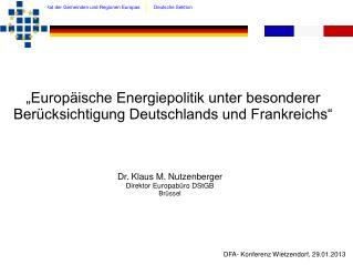 """""""Europäische Energiepolitik unter besonderer Berücksichtigung Deutschlands und Frankreichs"""""""