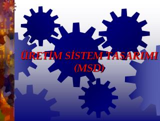 �RET?M S?STEM TASARIMI (MSD)