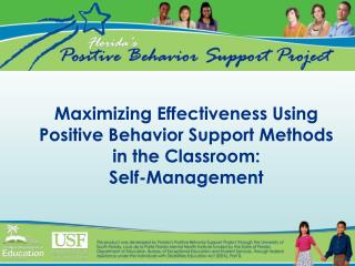 Maximizing Effectiveness Using Positive Behavior Support Methods in the Classroom: Self-Management
