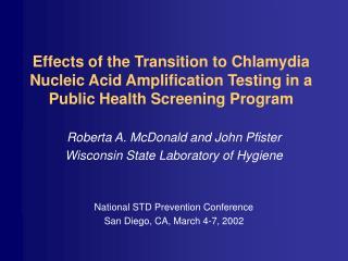Roberta A. McDonald and John Pfister Wisconsin State Laboratory of Hygiene