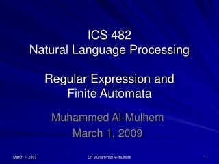 ICS 482 Natural Language Processing Regular Expression and Finite Automata
