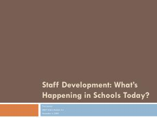 Staff Development: What�s Happening in Schools Today?