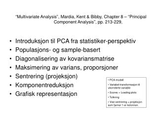 Multivariate Analysis , Mardia, Kent  Bibby, Chapter 8    Principal Component Analysis , pp. 213-229,