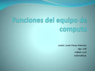 Funciones del equipo de computo