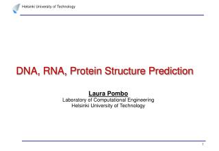 DNA, RNA, Protein Structure Prediction