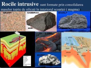 Corpurile magmatice = masele de roci magmatice cu diferite forme si dimensiuni
