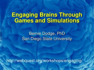 Engaging Brains Through Games and Simulations