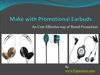 Make with Promotional Earbuds