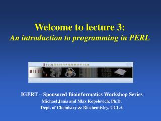 Welcome to lecture 3: An introduction to programming in PERL