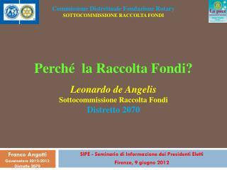 SIPE - Seminario di Informazione dei Presidenti Eletti Firenze, 9 giugno 2012