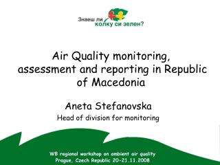 Air Quality monitoring,  assessment and reporting in Republic of Macedonia