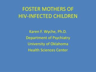 FOSTER MOTHERS OF  HIV-INFECTED CHILDREN