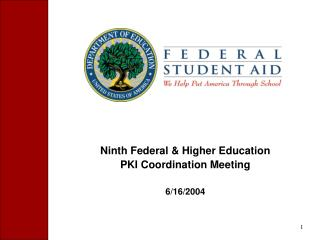 Ninth Federal & Higher Education  PKI Coordination Meeting 6/16/2004