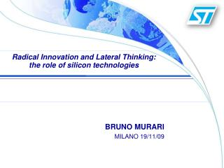 Radical Innovation and Lateral Thinking: the role of silicon technologies