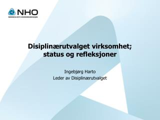 Disiplin�rutvalget virksomhet;  status og refleksjoner