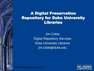 A Digital Preservation Repository for Duke University Libraries