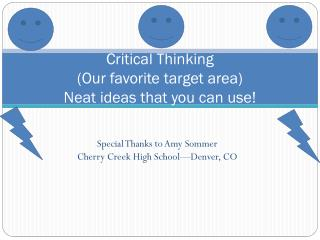 Critical Thinking (Our favorite target area) Neat ideas that you can use!