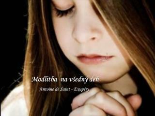 Modlitba  na všedný  deň Antoine  de  Saint  -  Exupéry